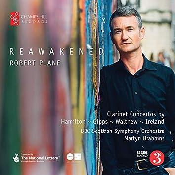 Reawakened: Clarinet Concertos by Hamilton, Gipps, Walthew & Ireland