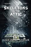 Skeletons in the Attic: A Marketville Mystery