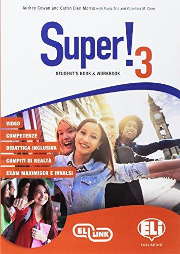 Super! Student's book-Workbook. Per la Scuola media. Ediz. per la scuola. Con e-book. Con espansione online. Con CD-Audio: Super! Student's ... online. Con CD-Audio [Lingua inglese]: 3
