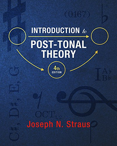 Introduction to Post-Tonal Theory (Fourth Edition)