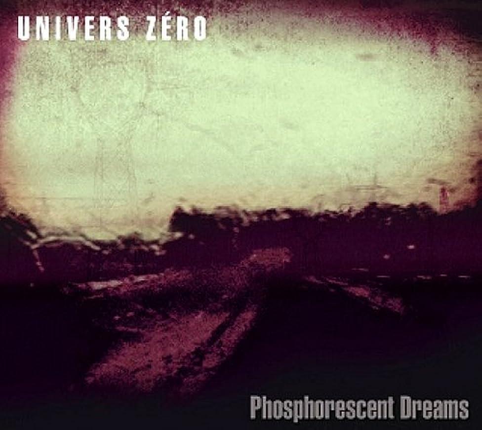 燐光 PHOSPHORESCENT DREAMS