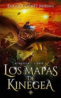 Los mapas de Kinegea: Libro juvenil de aventuras y fantasía (a partir de 12 años) PDF EPUB Gratis descargar completo