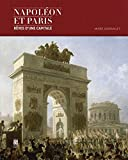 Napoléon et Paris - Rêves d'une capitale