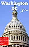 Washington DC in 3 Days (Travel Guide 2019): Best Things to Do in Washington for First Timers: 3-days travel plan.Where to Stay,Eat,Go Out.What to See ... Maps with the Best spots. (English Edition)
