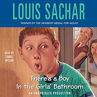 There's a Boy in the Girls' Bathroom                   Written by:                                                                                                                                 Louis Sachar                               Narrated by:                                                                                                                                 Lionel Wilson                      Length: 3 hrs and 59 mins     3 ratings     Overall 4.3