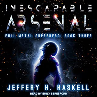 Inescapable Arsenal     Full Metal Superhero Series, Book 3              By:                                                                                                                                 Jeffery H. Haskell                               Narrated by:                                                                                                                                 Emily Beresford                      Length: 4 hrs and 27 mins     1 rating     Overall 5.0