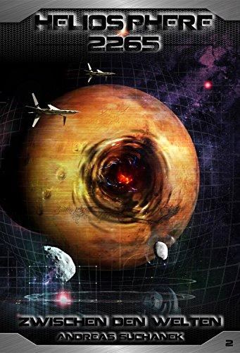 Heliosphere 2265 - Band 2: Zwischen den Welten (Science Fiction) (German Edition)