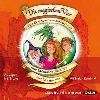 Die magischen Vier retten die Welt mit wummernder Musik, einer Badewanne und einem undurchdachten Plan Titelbild