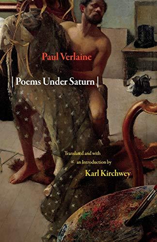 Poems Under Saturn: Poèmes saturniens (Lockert Library of Poetry in Translation) (The Lockert Library of Poetry in Translation)