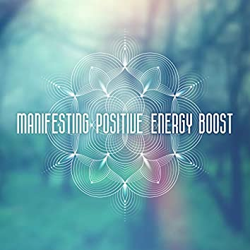 Manifesting Positive Energy Boost - Law of Attraction, Healing Frequency & Meditation Music