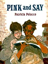 Pink and Say [Hardcover] [1994] (Author) Patricia Polacco
