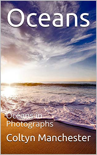 Oceans: Oceans in Photographs (English Edition)