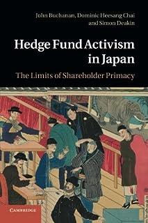 Hedge Fund Activism in Japan: The Limits of Shareholder Primacy by John Buchanan Professor Dominic Heesang Chai Simon Deak...