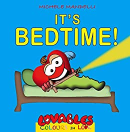 IT'S BEDTIME!: An illustrated story for children and some practical advice for parents (LOVABLES Colours in Love Book 1) by [Michele Mandelli]