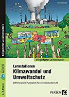 Lernstationen Klimawandel und Umweltschutz: Differenzierte Materialien fuer den Sachunterricht (2. bis 4. Klasse)