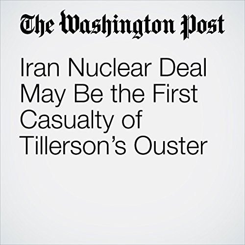 Iran Nuclear Deal May Be the First Casualty of Tillerson's Ouster copertina