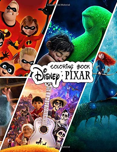 Disney Pixar Coloring Book: Coloring Your Favorite Disney Pixar Characters: Expanded edition! Featuring favorite characters from Toy Story, Finding Nemo, Inside Out, and more!