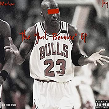 """The """"Just Because"""" EP"""