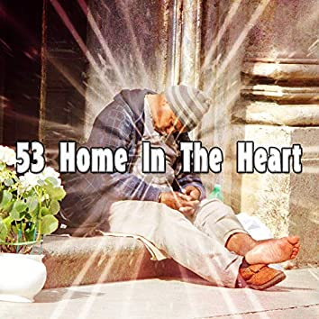 53 Home In The Heart