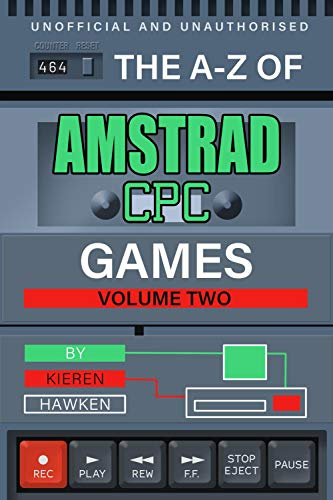 The A-Z of Amstrad CPC Games: Volume 2 (The A-Z of Retro...