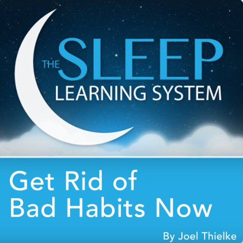Get Rid of Bad Habits Now, Guided Meditation and Affirmations audiobook cover art