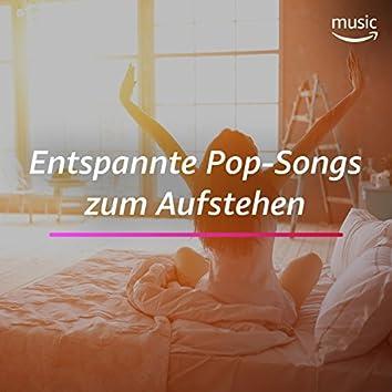 Entspannte Pop-Songs zum Aufstehen