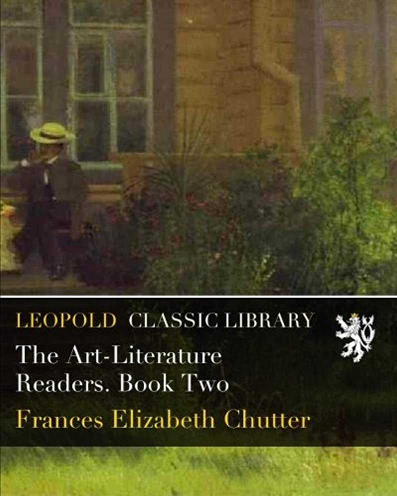 The Art-Literature Readers. Book Two