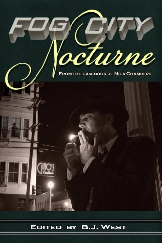 Fog City Nocturne: From the Casebook of Nick Chambers (English Edition)