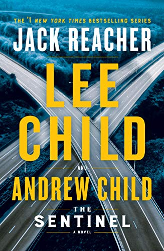 Compare Textbook Prices for The Sentinel: A Jack Reacher Novel 1st Printing Edition ISBN 9781984818461 by Child, Lee,Child, Andrew