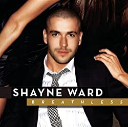 Breathless Import edition by Ward, Shayne (2007) Audio CD