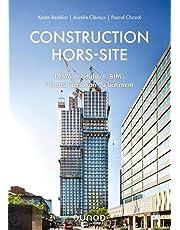 Construction hors-site : DfMA, modulaire, BIM : l'industrialisation du bâtiment