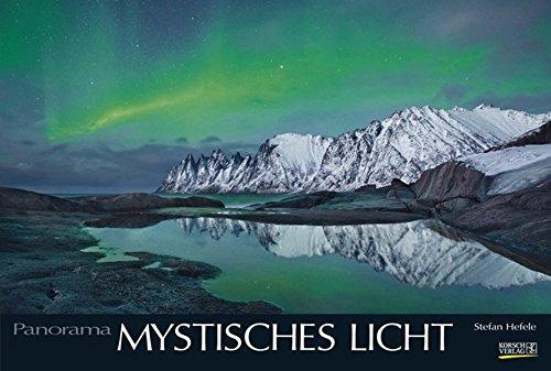 Mystisches Licht 2017: PhotoArt Panorama Kalender