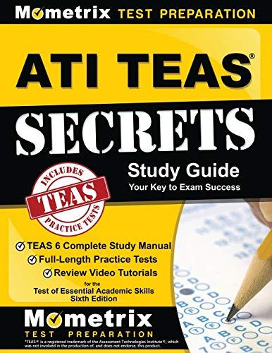Compare Textbook Prices for ATI TEAS Secrets Study Guide: TEAS 6 Complete Study Manual, Full-Length Practice Tests, Review Video Tutorials for the Test of Essential Academic Skills, Sixth Edition 6th ed. Edition ISBN 9781516703838 by TEAS Exam Secrets Test Prep Team