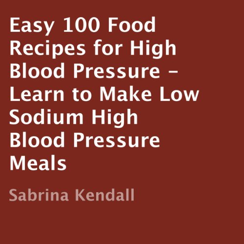Easy 100 Food Recipes for High Blood Pressure audiobook cover art