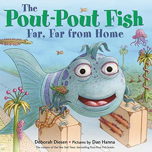 The Pout-Pout Fish, Far, Far from Home: A Pout-Pout Fish Adventure