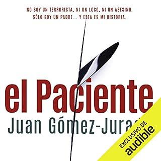 El Paciente [The Patient]                   De :                                                                                                                                 Juan Gómez-Jurado                               Lu par :                                                                                                                                 Pau Ferrer                      Durée : 12 h et 8 min     Pas de notations     Global 0,0