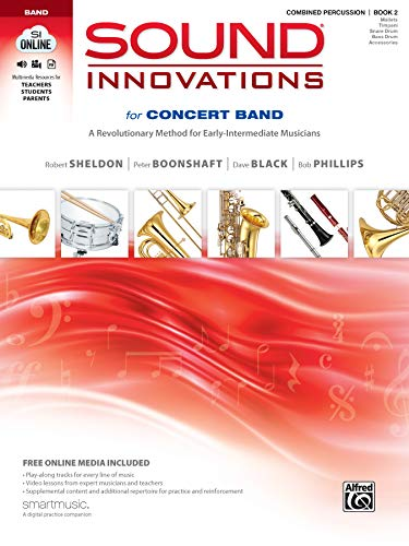 Sound Innovations for Concert Band, Bk 2: A Revolutionary Method for Early-Intermediate Musicians (Combined Percussion), Book & Online Media