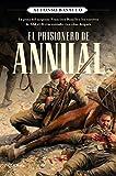 El prisionero de Annual: La gesta del sargento Francisco Basallo y los cautivos de Abd el-Krim contada cien años después