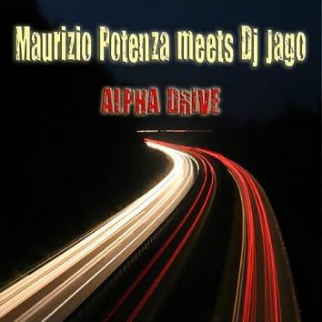Maurizio Potenza meets DJ Jago - Alphadrive