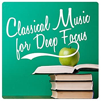 Classical Music for Deep Focus