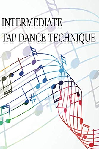 Intermediate Tap Dance Technique: Dancing Class Note Book