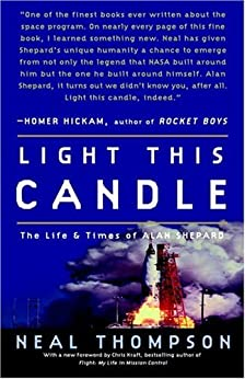 Light This Candle: The Life and Times of Alan Shepard by [Neal Thompson]