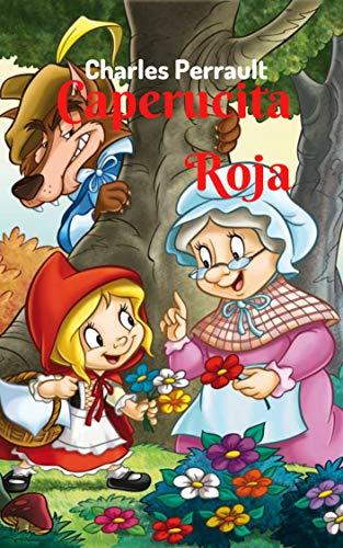 Caperucita Roja: Cuento corto, lleno de fantasía y ficción, con personajes inolvidables.
