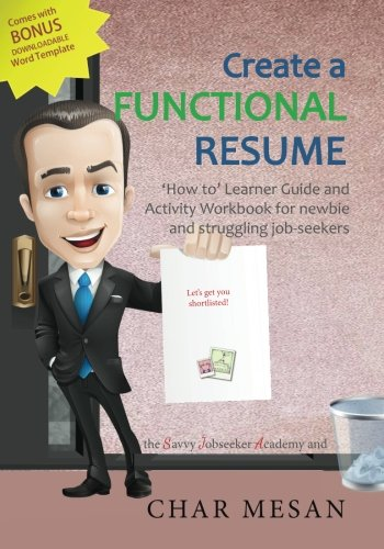 Create a Functional Resume: 'How to' Learner Guide and Activity Workbook for newbie and struggling jobseekers