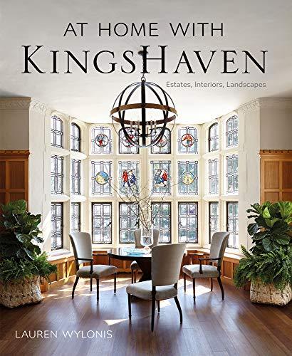 At Home with KingsHaven: Estates, Interiors, Landscapes