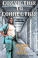 Conviction to Correction: Behind the Walls