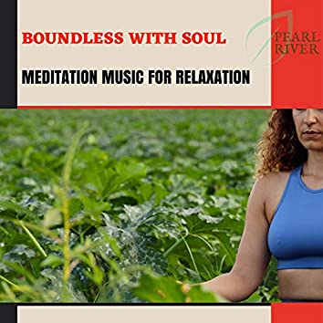 Boundless With Soul - Meditation Music For Relaxation