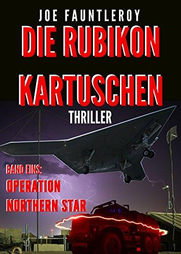 Die Rubikon Kartuschen: Operation Northern Star