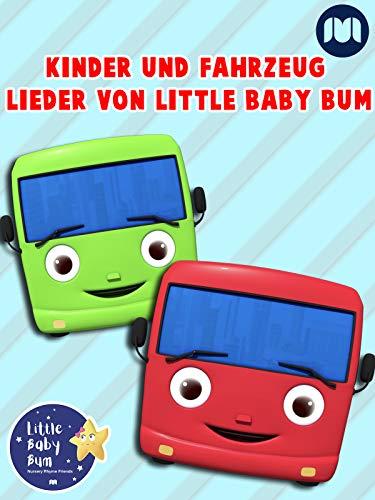 Kinder und Fahrzeug Lieder von Little Baby Bum