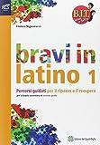 BIT. Bravi in tutto. Bravi in latino. Per le Scuole superiori. Con espansione online (Vol. 1)